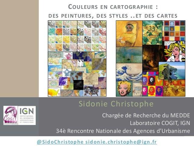 Sidonie Christophe Chargée de Recherche du MEDDE Laboratoire COGIT, IGN 34è Rencontre Nationale des Agences d'Urbanisme CO...