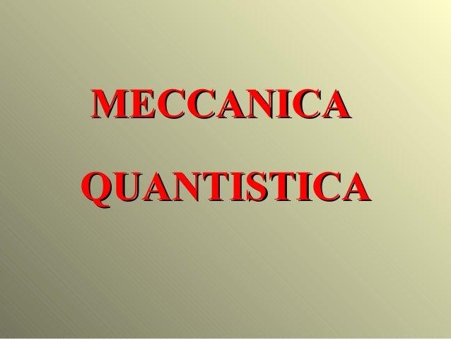 MECCANICAMECCANICA QUANTISTICAQUANTISTICA