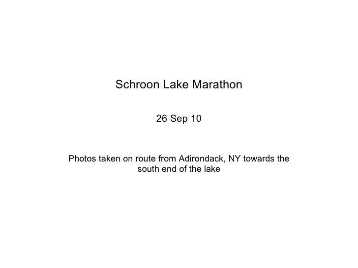 Schroon Lake Marathon 26 Sep 10 Photos taken on route from Adirondack, NY towards the south end of the lake