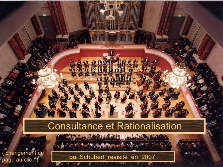 Consultance et Rationalisation ou  Schubert  revisité  en  2007 … ( changement de page au clic ! )