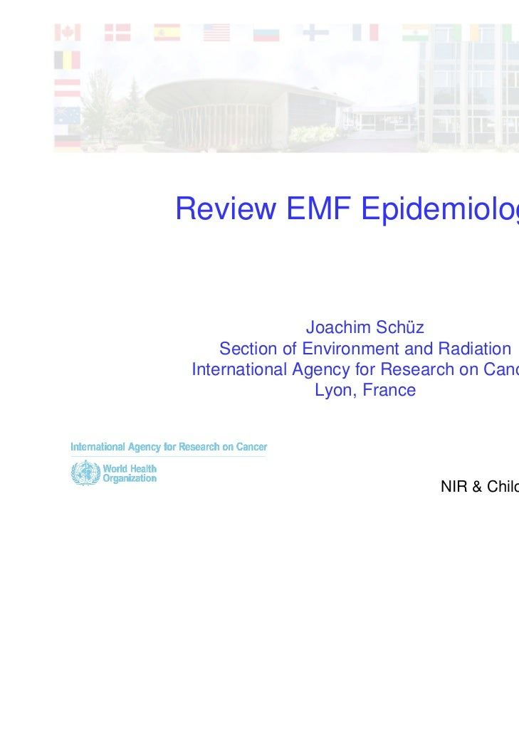 Review EMF Epidemiology                Joachim Schüz     Section of Environment and Radiation International Agency for Res...