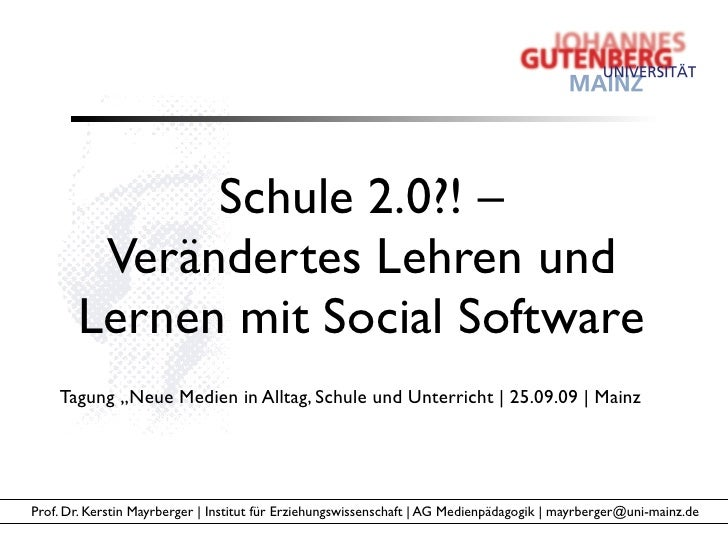 """Schule 2.0?! –         Verändertes Lehren und        Lernen mit Social Software     Tagung """"Neue Medien in Alltag, Schule ..."""