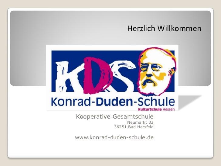 Herzlich WillkommenKooperative Gesamtschule                 Neumarkt 33            36251 Bad Hersfeldwww.konrad-duden-schu...