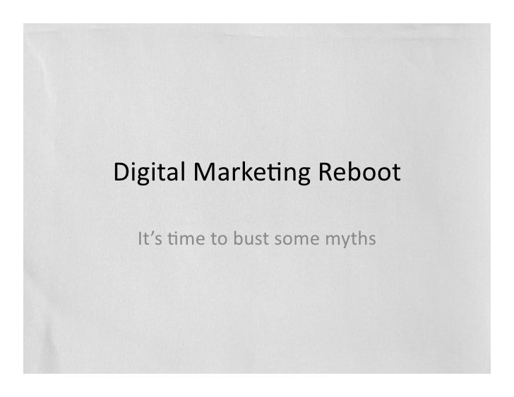 Digital  Marke,ng  Reboot      It's  ,me  to  bust  some  myths