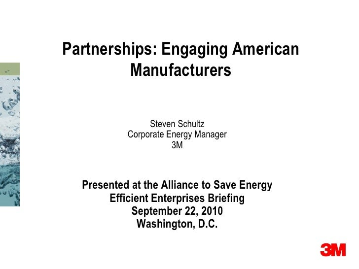 Partnerships: Engaging American          Manufacturers                  Steven Schultz            Corporate Energy Manager...