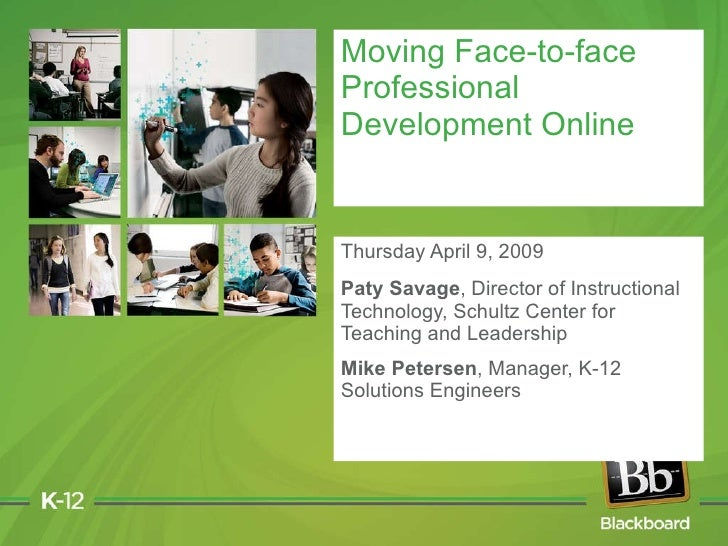 Moving Face-to-face Professional Development Online: Blackboard Client Spotlight on Schultz Center