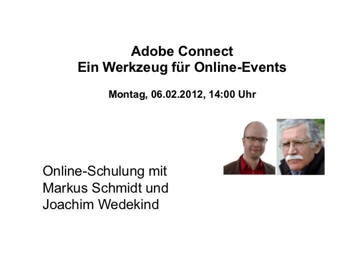 Adobe Connect     Ein Werkzeug für Online-Events         Montag, 06.02.2012, 14:00 UhrOnline-Schulung mitMarkus Schmidt un...
