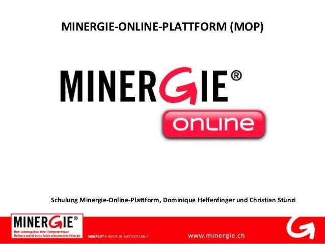 MINERGIE-ONLINE-PLATTFORM (MOP) Schulung Minergie-Online-Plattform, Dominique Helfenfinger und Christian Stünzi
