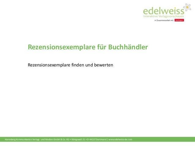 Harenberg Kommunikation Verlags- und Medien GmbH & Co. KG • Königswall 21 • D-44137 Dortmund | www.edelweiss-de.com Rezens...