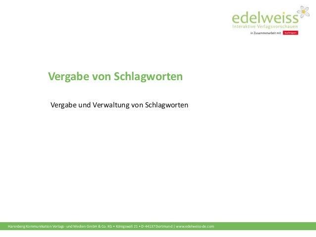 Harenberg Kommunikation Verlags- und Medien GmbH & Co. KG • Königswall 21 • D-44137 Dortmund   www.edelweiss-de.com Vergab...