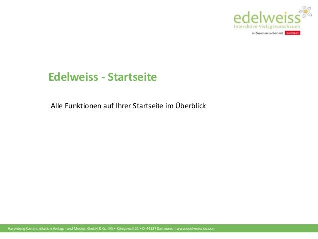 Harenberg Kommunikation Verlags- und Medien GmbH & Co. KG • Königswall 21 • D-44137 Dortmund   www.edelweiss-de.com Edelwe...