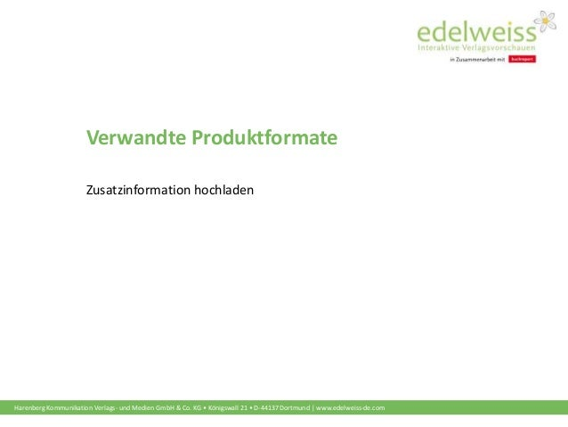 Harenberg Kommunikation Verlags- und Medien GmbH & Co. KG • Königswall 21 • D-44137 Dortmund | www.edelweiss-de.com Verwan...