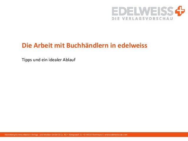 Harenberg Kommunikation Verlags- und Medien GmbH & Co. KG • Königswall 21 • D-44137 Dortmund   www.edelweiss-de.com Die Ar...