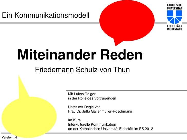 Ein Kommunikationsmodell              Miteinander Reden                Friedemann Schulz von Thun                         ...