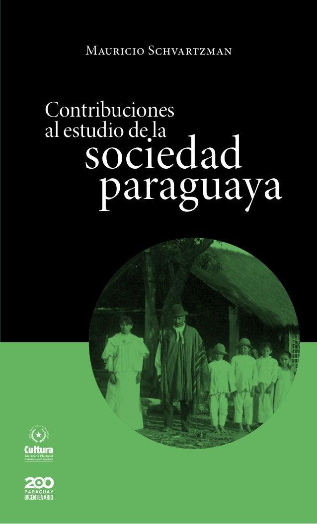 sociedad paraguaya Contribuciones al estudio de la Mauricio Schvartzman