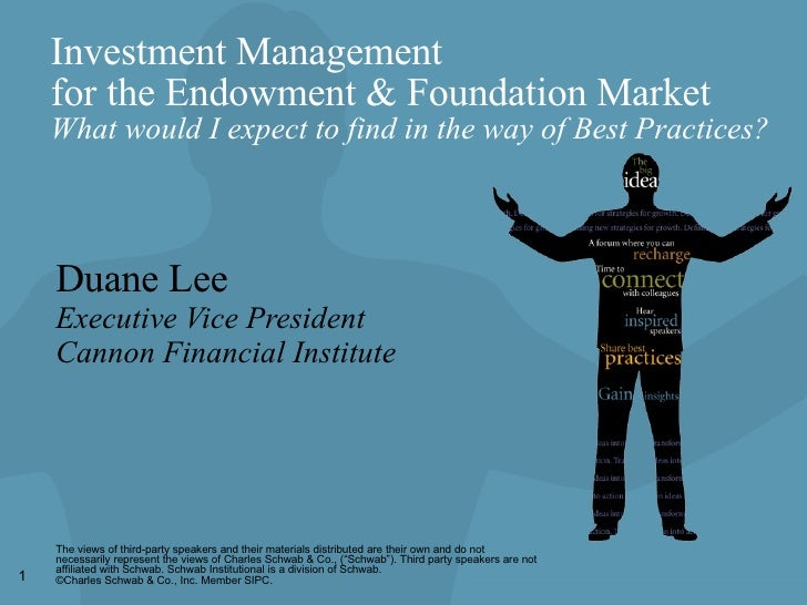 Investment Management  for the Endowment & Foundation Market What would I expect to find in the way of Best Practices? Dua...