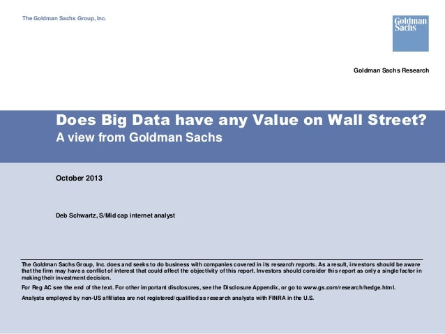 The Goldman Sachs Group, Inc.  Goldman Sachs Research  Does Big Data have any Value on Wall Street? A view from Goldman Sa...