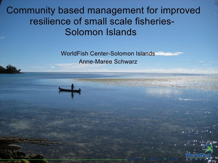 Community based management for improved resilience of small scale fisheries-  Solomon Islands  WorldFish Center-Solomon Is...