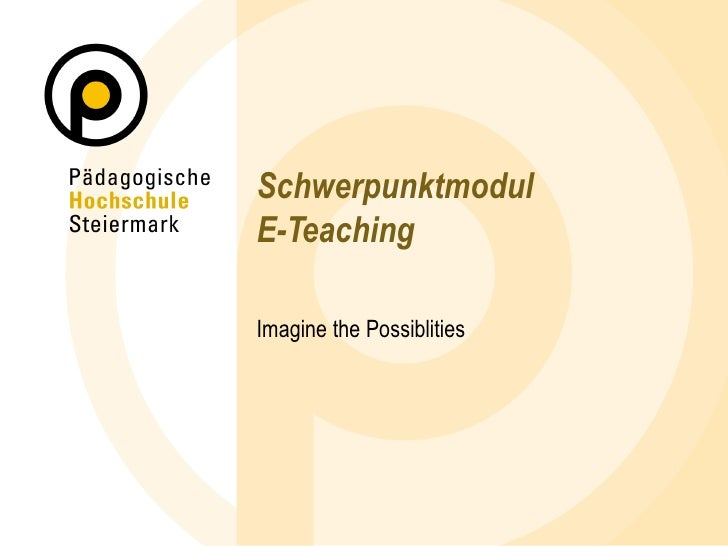 Schwerpunktmodul E-Teaching Imagine the Possiblities