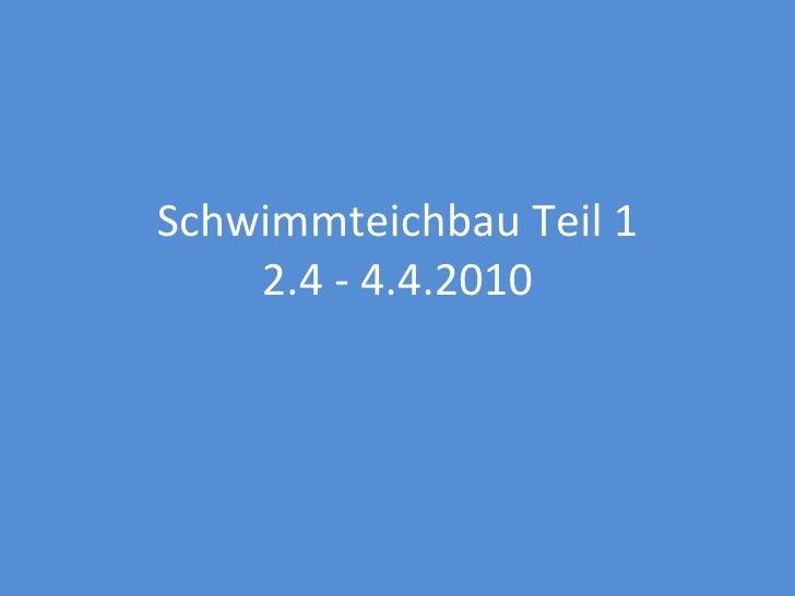 Schwimmteichbau Teil 1 2.4 - 4.4.2010