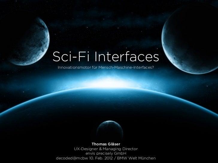 Sci-Fi Interfaces - Innovationsmotor für Mensch-Maschine-Interfaces?