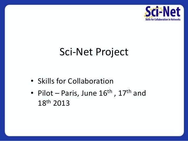 Sci-Net Pilot Workshop
