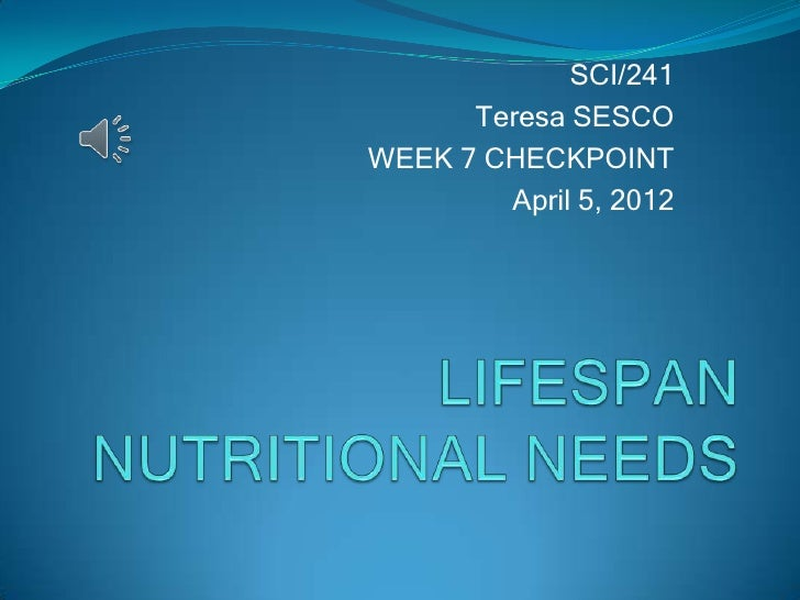 sci 241 checkpoint lifespan nutrition needs powerpoint presentation