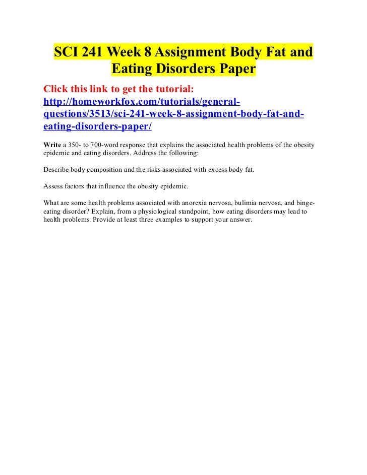 body fat and eating disorder paper This project of eating disorders research paper involves: writing a short literature review on the eating disorder, anorexia the review should be approximately 8-10 pages in length, typed, double spaced, using a 12 point font with one-inch margins.