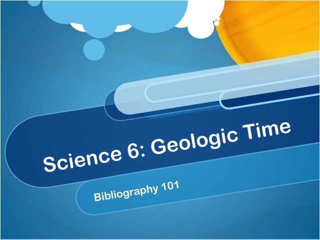 Science 6  Geologic Time