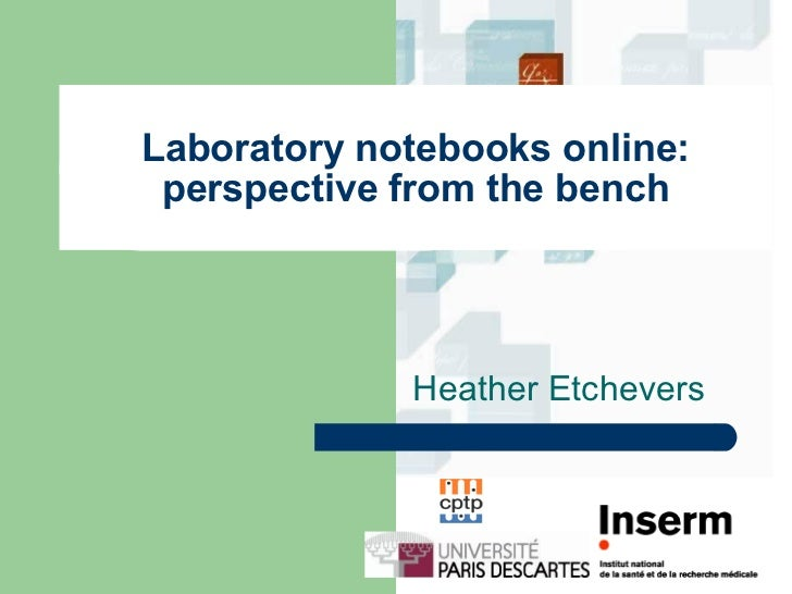 Laboratory notebooks online: perspective from the bench Heather Etchevers