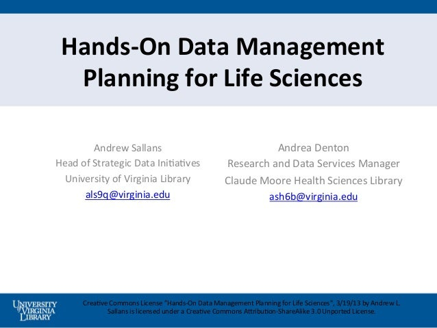 Hands-­‐On	  Data	  Management	    Planning	  for	  Life	  Sciences	                Andrew	  Sallans	                     ...