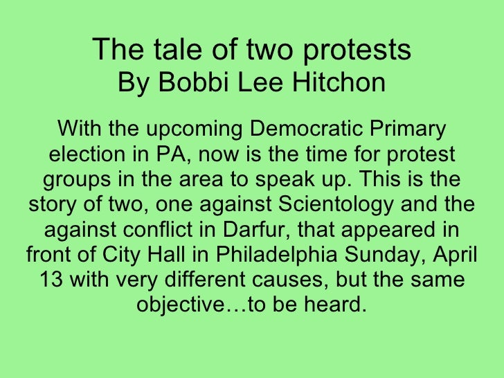 The tale of two protests By Bobbi Lee Hitchon With the upcoming Democratic Primary election in PA, now is the time for pro...