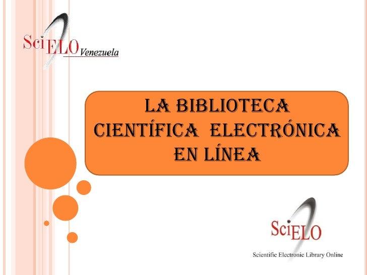 La bibliotecacientífica Electrónica        EN LÍNEA