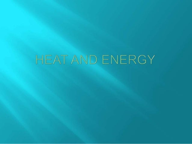   When two objects at different temperatures come into contact, energy is always transferred from the object that has the...