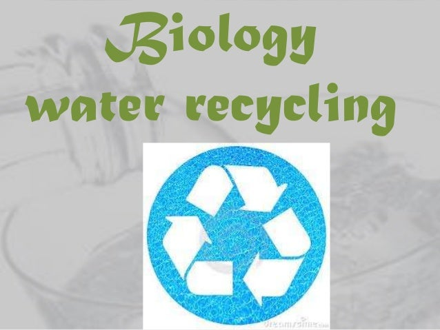 Biology water recycling