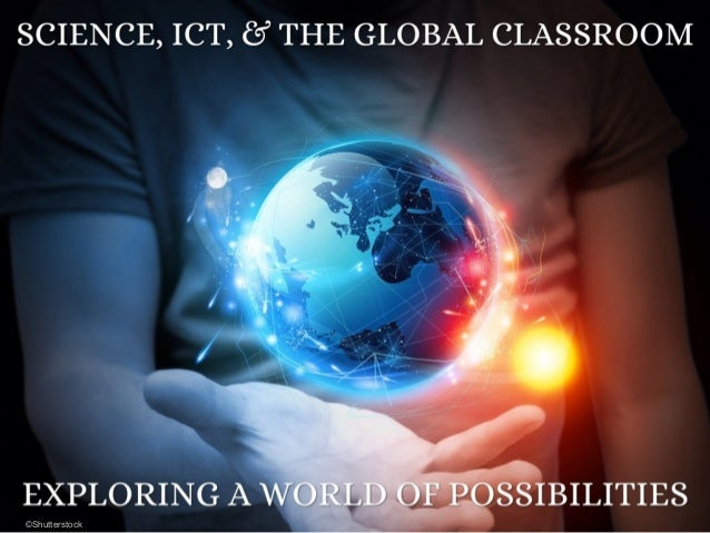 Science, ICT, & the Global Classroom (#CONSTAWA33 Dinner Keynote)