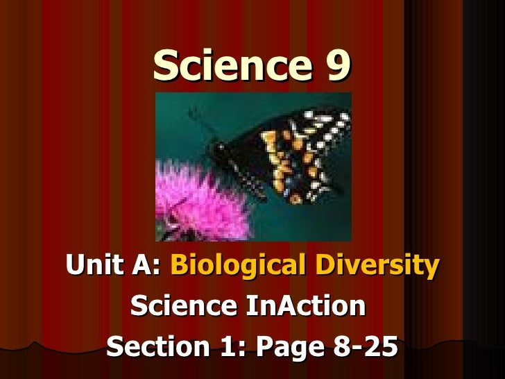 Science 9 Unit A:  Biological Diversity Science InAction  Section 1: Page 8-25
