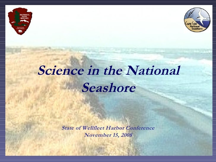 Science in the National Seashore State of Wellfleet Harbor Conference November 15, 2008
