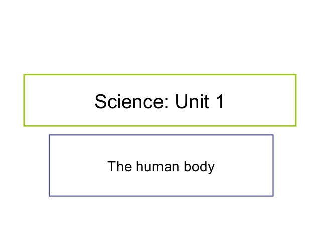 Science: Unit 1 The human body