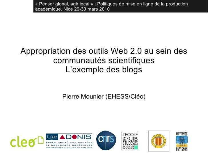 Appropriation des outils Web 2.0 au sein des communautés scientifiques L'exemple des blogs Pierre Mounier (EHESS/Cléo) « P...