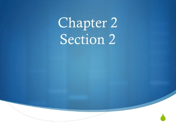 Chapter 2Section 2            