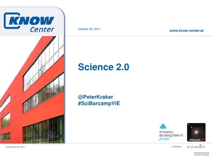 October 30, 2011                                        www.know-center.at                     Science 2.0                ...