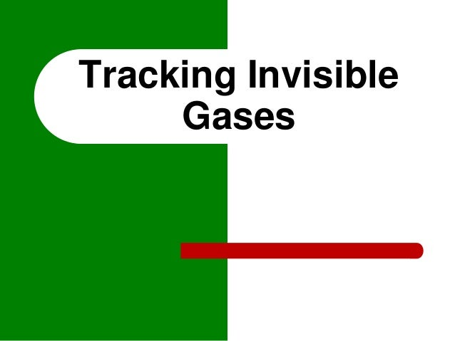 Tracking InvisibleGases