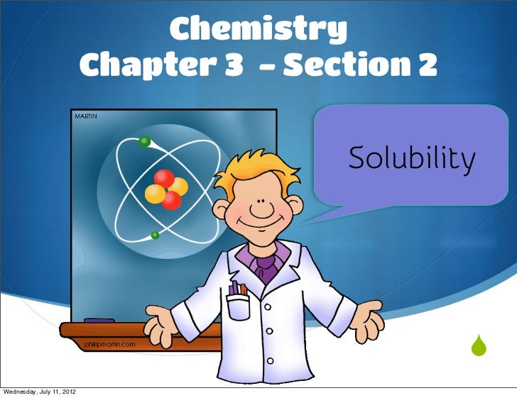 Chemistry                           Chapter 3 - Section 2                                          Solubility             ...