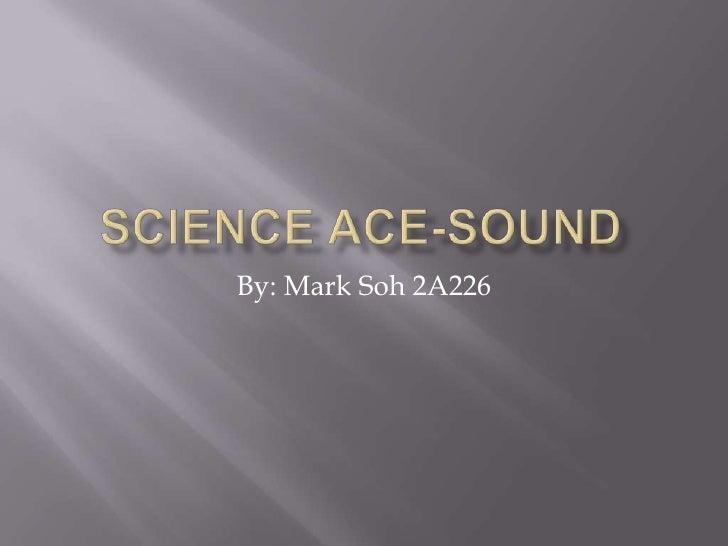 Science ace sound