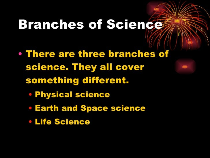 an overview of the three main branches of science Nearly all christian denominations have their roots in the reformation  there were two large branches of christianity  christian science.