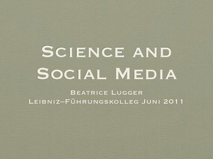 Science and Social Media         Beatrice LuggerLeibniz–Führungskolleg Juni 2011