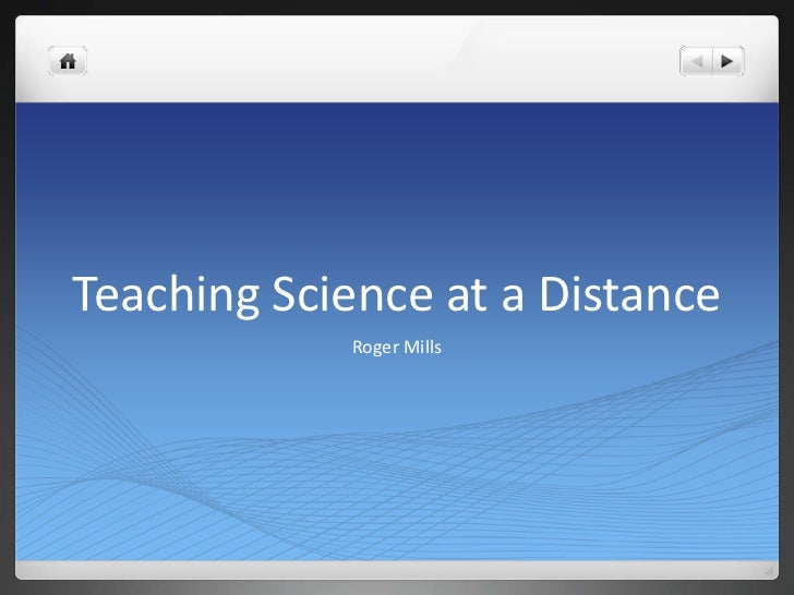 Teaching Science at a Distance<br />Roger Mills<br />