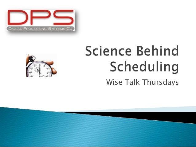 Science behind scheduling