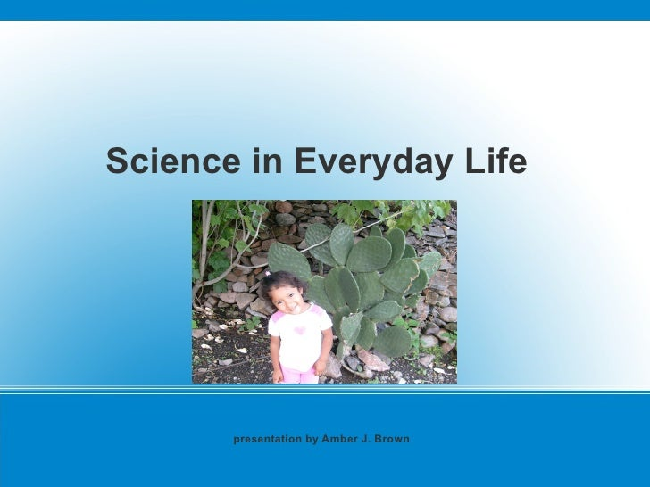 science daily life essay